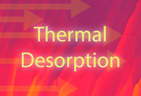 Extractables & Leachables Extraction Techniques. Part 12: Thermal Desorption