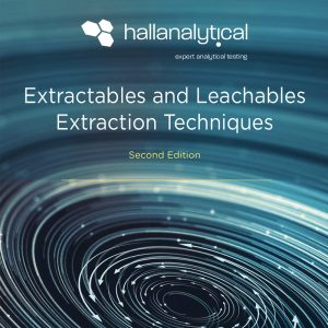 Extractables and Leachables Extraction Techniques - second edition
